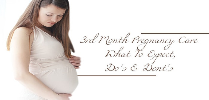 Dos and Don'ts during 3rd Month of Pregnancy
